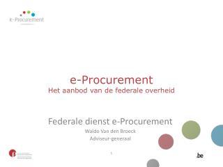 e-Procurement Het aanbod van de federale overheid