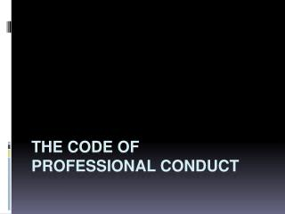 The Code of Professional Conduct