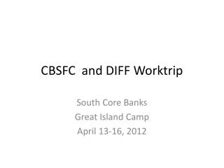 CBSFC  and DIFF  Worktrip