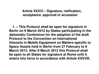 Article XXXVI – Signature, ratification, acceptance, approval or accession