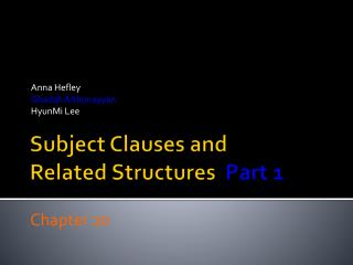 Subject Clauses and Related Structures   Part  1