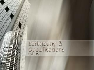 Estimating & Specifications CVL305