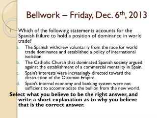 Bellwork  – Friday, Dec. 6 th , 2013