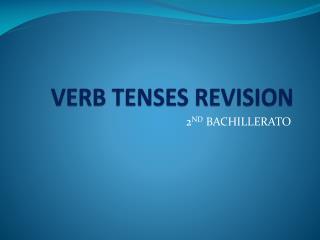 VERB TENSES REVISION