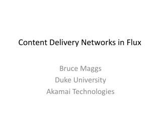 Content Delivery Networks in Flux