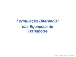 Formulação Diferencial das Equações de Transporte