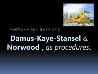 Damus -Kaye- Stansel & Norwood ,  as procedures .