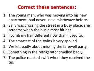 Correct these sentences: