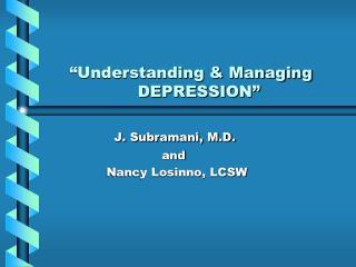 Understanding  Managing                   DEPRESSION