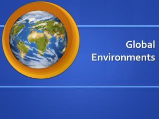 Global Environments