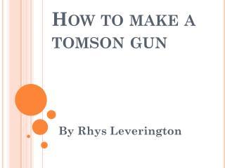 How to make a tomson gun