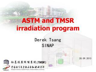ASTM and TMSR irradiation program
