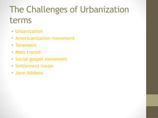 The Challenges of Urbanization terms