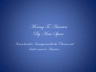 Moving To America By  Aeris  Spear