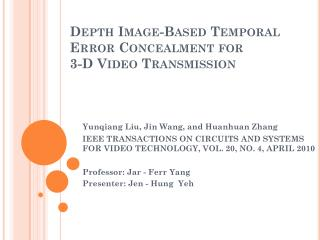 Depth Image-Based Temporal Error Concealment for 3-D Video Transmission