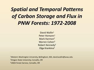 S patial and Temporal Patterns of Carbon Storage and Flux in PNW Forests: 1972-2008