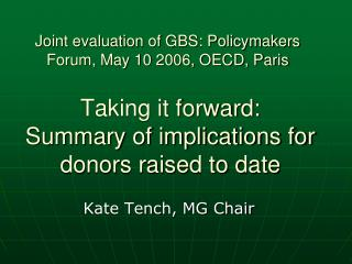 Taking it forward:  Summary of implications for donors raised to date