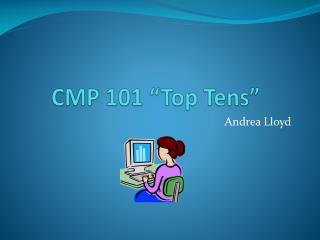 """CMP 101 """"Top Tens"""""""
