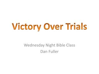 Wednesday Night Bible Class Dan Fuller