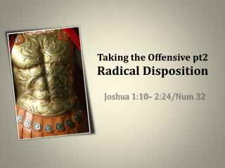 Taking the Offensive pt2 Radical Disposition