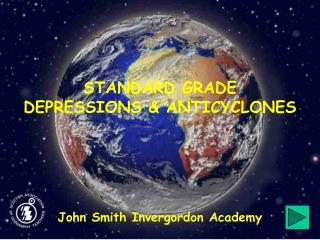 STANDARD GRADE DEPRESSIONS  ANTICYCLONES