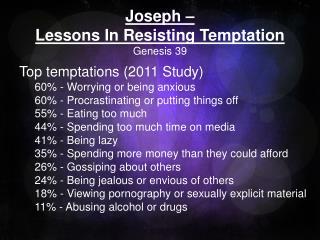 Joseph –  Lessons  In Resisting Temptation Genesis  39