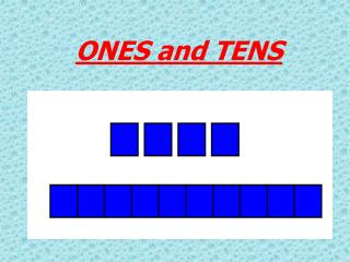 ONES and TENS