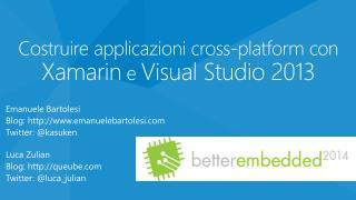 Costruire applicazioni cross- platform  con  Xamarin  e  Visual Studio 2013