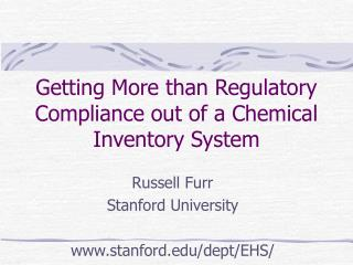 Getting More than Regulatory Compliance out of a Chemical Inventory System