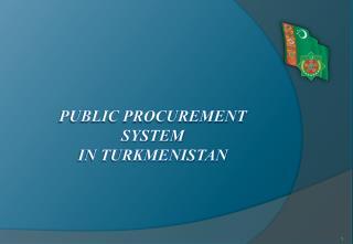 Public procurement system  in Turkmenistan