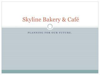 Skyline Bakery & Café