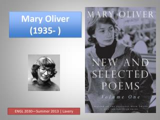 Mary Oliver (1935- )