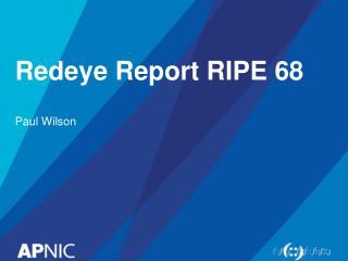 Redeye Report RIPE 68