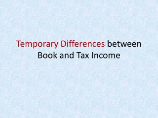 Temporary Differences  between Book and Tax Income