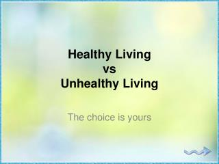 Healthy Living vs Unhealthy Living