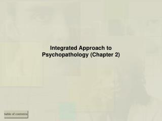 Integrated Approach to Psychopathology Chapter 2