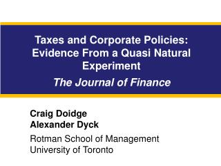 Taxes and Corporate Policies: Evidence  F rom a Quasi Natural Experiment The Journal of Finance