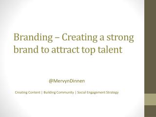 Branding � Creating a strong brand to attract top talent