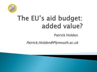 The EU's aid budget:  added value?