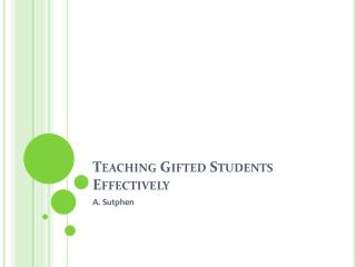 Teaching Gifted Students Effectively