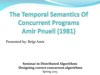 The Temporal Semantics Of Concurrent Programs Amir  Pnueli  (1981)
