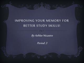Improving Your Memory For Better Study Skills!