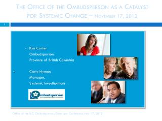 The Office of the Ombudsperson as a Catalyst for Systemic Change �  November 17, 2012