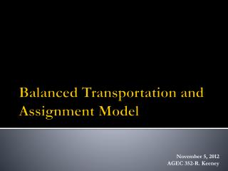 Balanced Transportation and Assignment Model