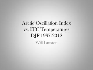 Arctic Oscillation Index vs. FFC Temperatures DJF  1997-2012
