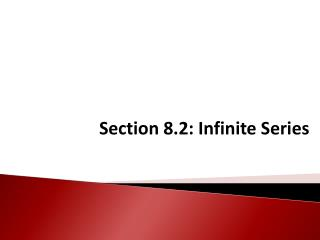 Section  8.2:  Infinite Series