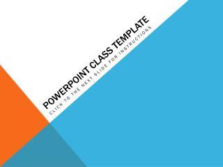 Powerpoint  Class Template