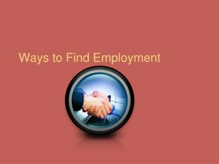 Ways to Find Employment