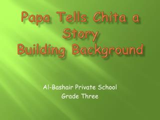 Papa Tells Chita a Story Building Background