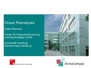 Ocean  Reanalyses Detlef Stammer Center  für Erdsystemforschung und  Nachhaltigkei  (CEN)